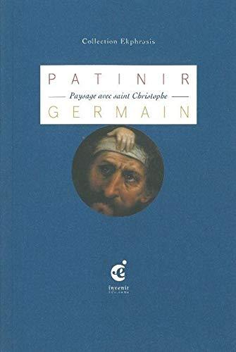 JOACHIM PATINIR PAYSAGE AVEC SAINT CHRIS: GERMAIN SYLVIE
