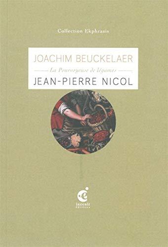 La Pourvoyeuse de légumes : Une lecture: Nicol, Jean-Pierre