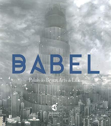 BABEL - PALAIS DES BEAUX ARTS DE LILLE: COLLECTIF