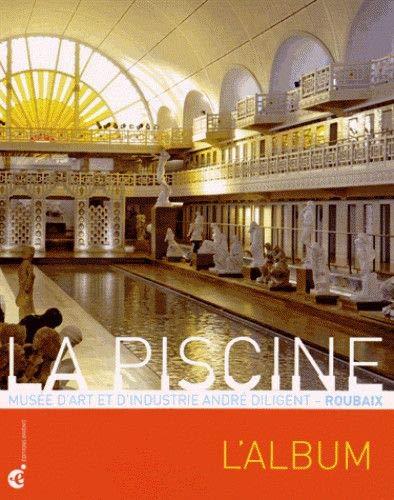9782918698739 La Piscine Musee D Art Et D Industrie Andre Diligent