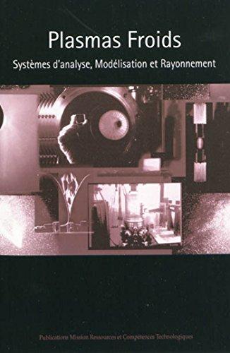 9782918701002: Plasmas Froids : Systemes d'Analyse, Mod�lisation et Rayonnement