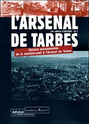 L'arsenal de Tarbes : Histoire mouvementée de: Adishat