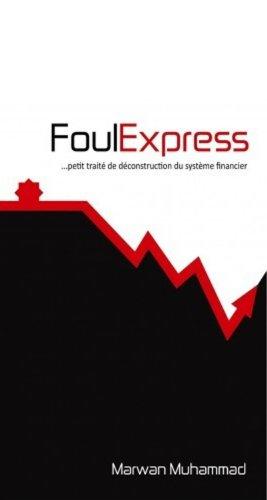 9782918722007: FOUL EXPRESS PETIT TRAITE DE DECONSTRUCTION DU SYSTEME FINANCIER