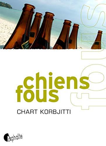 Chiens fous: Korbjitti, Chart