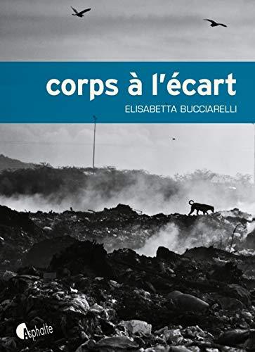 Corps à l'écart: Bucciarelli, Elisabetta