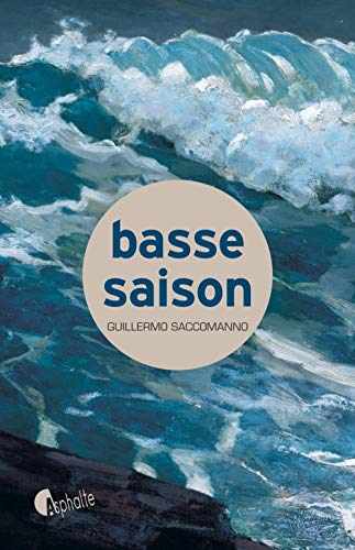 basse saison: Guillermo Saccomanno