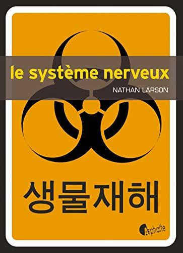 SYSTEME NERVEUX -LE-: LARSON NATHAN