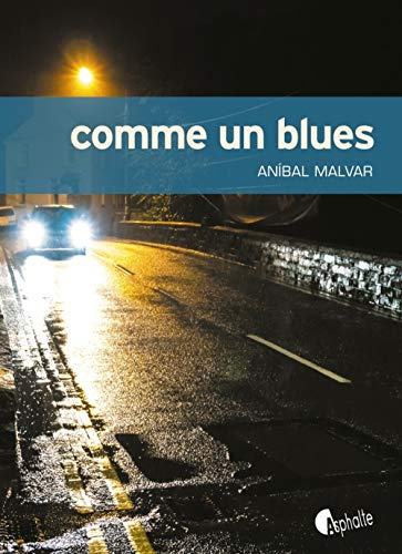Comme un blues: Anibal Malvar