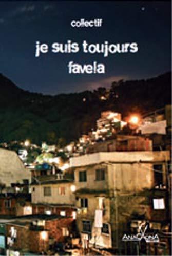 Je Suis Toujours Favela: Ana Paula Lisboa;