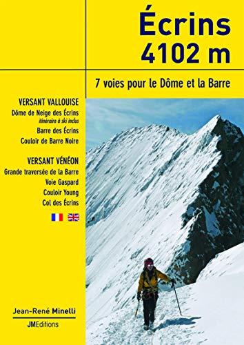 9782918824145: Ecrins 4102 m : 7 voies pour le Dôme et la Barre