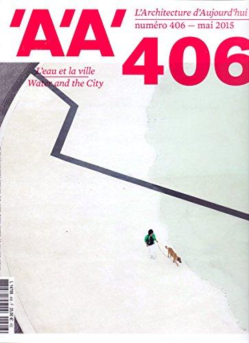 9782918832416: L'Architecture d'Aujourd'Hui N 406 l'Eau et la Ville Mai 2015