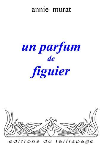 9782918838036: Un Parfum de Figuier
