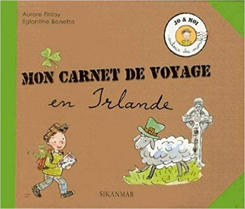 9782918861034: Mon carnet de voyage en Irlande (Jo et moi autour du monde)