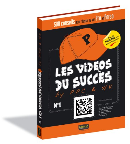 9782918866015: Les Videos du Succes By Ppc & Hk - 500 Conseils pour Réussir Sa Vie Pro et Perso