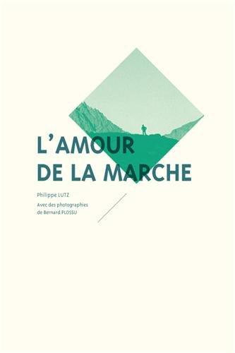 9782918932178: L'amour de la marche (Ailleurs)