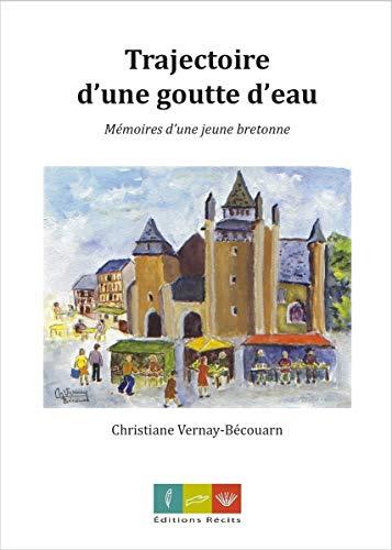 9782918945208: Trajectoire d'une Goutte d'Eau - Memoires d'une Jeune Bretonne