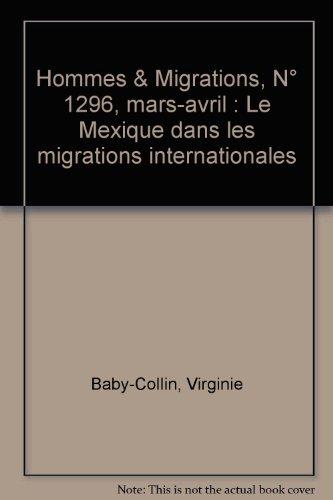 9782919040148: Hommes & Migrations, N° 1296, mars-avril : Le Mexique dans les migrations internationales