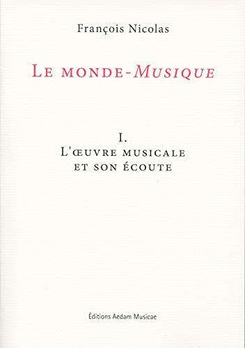 9782919046195: Le monde-Musique : Volume 1, L'oeuvre musicale et son écoute