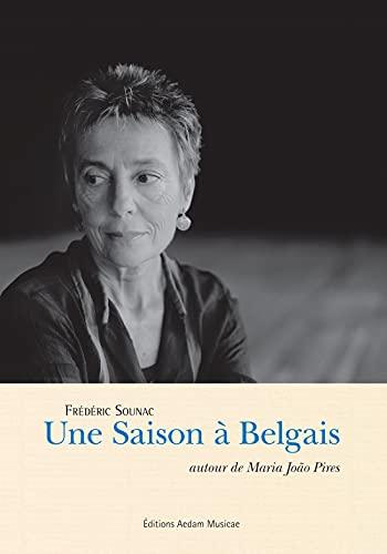 9782919046256: Une saison à Belgais : Autour de Maria Joao Pires