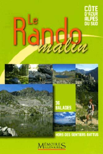 9782919056194: Le Rando Malin, Cote d'Azur Alpes du Sud : 36 balades hors des sentiers battus