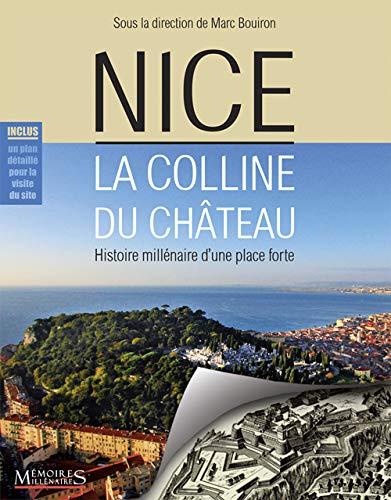 9782919056231: Nice, la colline du Château - Histoire millénaire d'une place forte