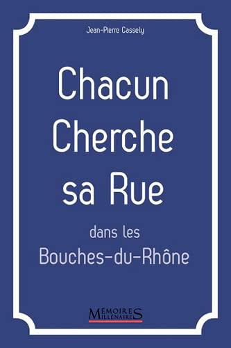 9782919056408: CHACUN CHERCHE SA RUE DANS LES BOUCHES DU RHONE