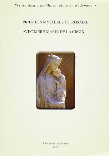 9782919057016: Prier les Mystères du Rosaire avec Mère Marie de la Croix