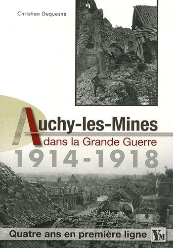 9782919091089: Auchy-les-Mines dans la Grande Guerre 1914-1918. Quatre ans en première ligne.