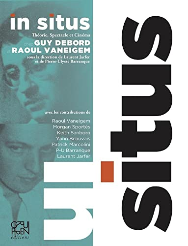 In situs Theorie spectacle et cinema chez Guy Debord et Raoul: Collectif