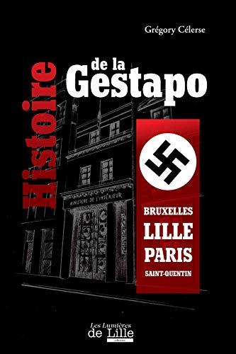 9782919111138: Histoire de la Gestapo Bruxelles-Lille-Paris-Saint-Quentin