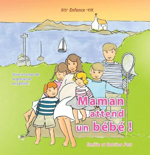 9782919158331: Maman attend un bébé ! : Vivre le temps de la grossesse en famille !