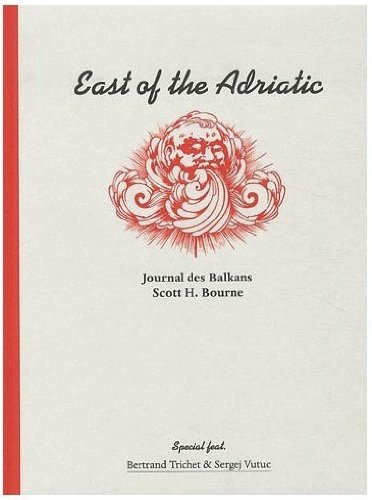 9782919159000: East Of The Adriatic - Journal Des Balkans (English and French Edition)
