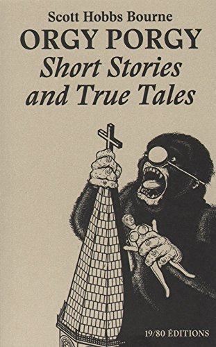 9782919159192: Scott Hobbs Bourne - Orgy Porgy Short Stories And True Tales