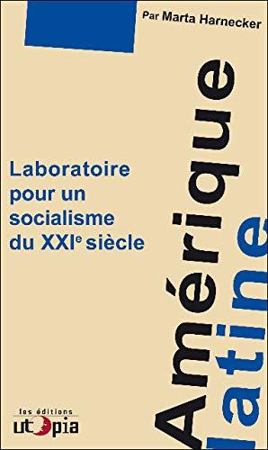 Amérique latine, laboratoire pour un socialisme du: Marta Harnecker
