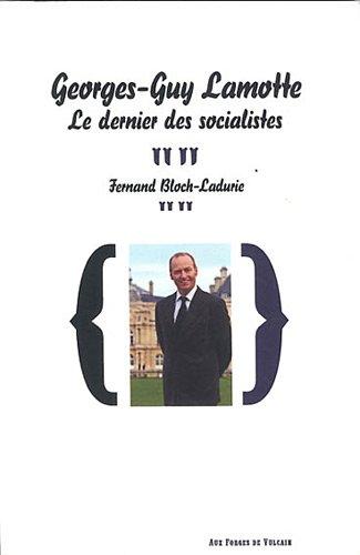 9782919176137: Georges-Guy Lamotte, le dernier des socialistes