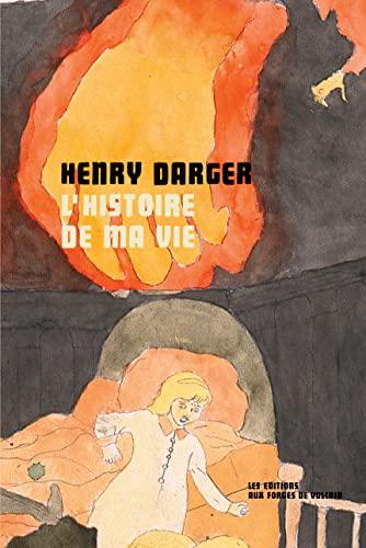 L'histoire de ma vie: Darger, Henry