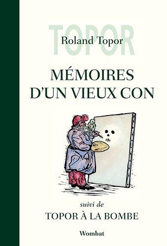 9782919186150: Mémoires d'un vieux con (French Edition)
