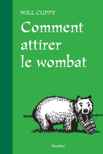 Comment attirer le wombat: Cuppy, Will