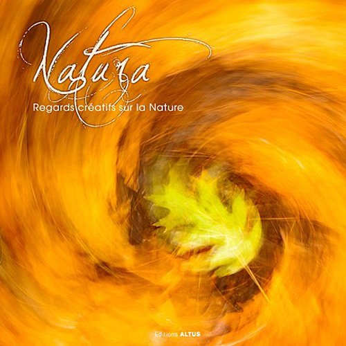 9782919200009: natura regards creatifs sur la nature