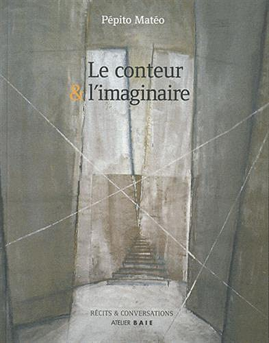 9782919208012: Le conteur et l'imaginaire