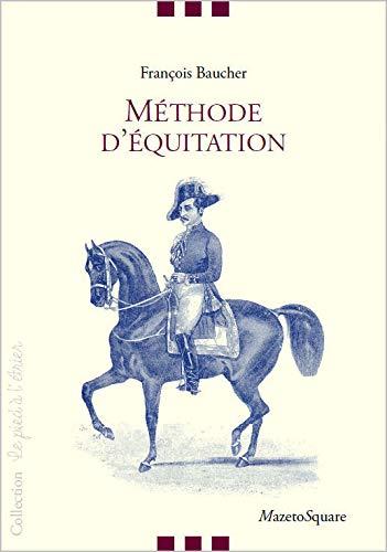 9782919229413: Méthode d'équitation basée sur de nouveaux principes
