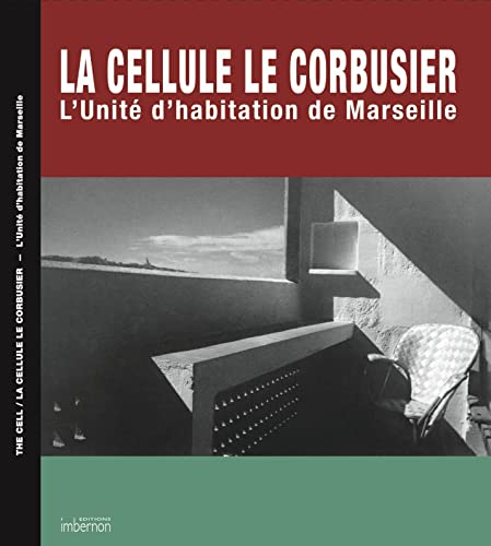 LA CELLULE LE CORBUSIER. L'UNITÉ D'HABITATION DE: ARTHUR RÜEGG, RUGGERO