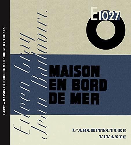 E.1027. MAISON EN BORD DE MER. EILEEN: FLORENCE ROUGNY, JEAN-LUCIEN