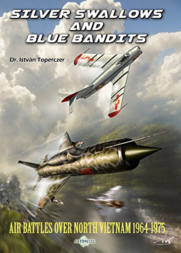9782919231089: Silver Swallows and Blue Bandits Air battles over North Vietnam 1964-1975