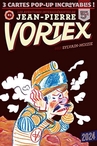 AVENTURES DE JEAN PIERRE VORTEX T1 -LES: MOIZIE SYLVAIN