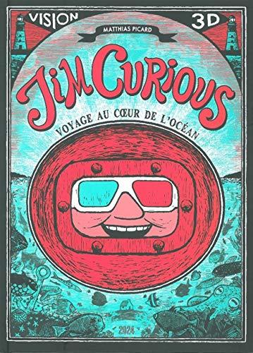 9782919242078: Jim Curious : Voyage au coeur de l'oc�an. Vision 3D