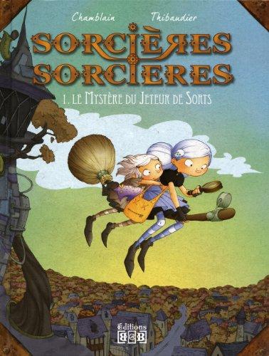 9782919274116: Sorcières Sorcières, Tome 1 : Le mystère du jeteur de sorts