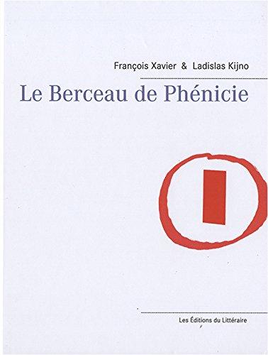Le Berceau de Phénicie: François Xavier; Ladislas