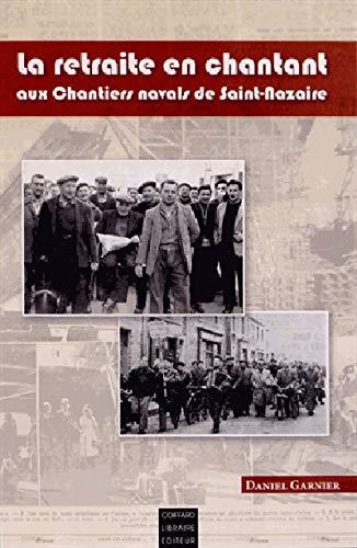 9782919339198: La retraite en chantant aux Chantiers navals de Saint-Nazaire