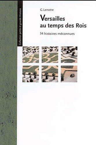 9782919351053: Versailles au temps des rois : 34 histoires méconnues